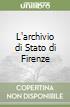 L'archivio di Stato di Firenze libro