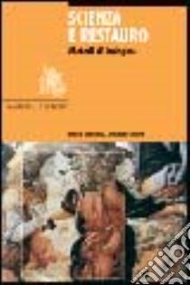 Scienza e restauro. Metodi d'indagine libro di Matteini Mauro - Moles Arcangelo