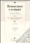 Restauratori e restauri in archivio. Vol. 2: Profili di restauratori italiani tra XIX e XX secolo libro