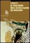 L'eredità di John Ruskin nella cultura italiana del Novecento libro