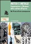 Meteo e metalli. Conservazione e restauro delle sculture all'aperto. Dal Perseo all'arte contemporanea libro