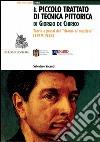 Il Piccolo trattato di tecnica pittorica di Giorgio de Chirico. Teoria e prassi del «ritorno al mestiere» (1919-1928) libro