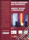 Indoor environment and preservation. Ambiente interno e conservazione. Climate control in museums and historic building