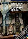 Per la storia della basilica di Santa Croce a Firenze. La restaurazione generale del tempio (1815-1824) libro