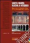 Santa Maria Nuova a Viterbo. Nuove chiavi di lettura della chiesa alla luce del restauro della copertura libro