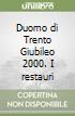 Duomo di Trento Giubileo 2000. I restauri libro