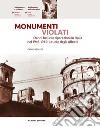 Monumenti violati. Danni bellici e riparazioni in Italia nel 1943-1945. Il ruolo degli alleati libro