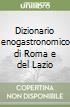 Dizionario enogastronomico di Roma e del Lazio libro