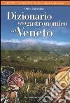 Dizionario enogastronomico del Veneto libro