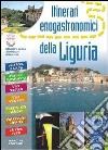 Itinerari enogastronomici della Liguria libro