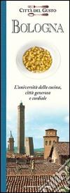 Bologna. Città del gusto libro