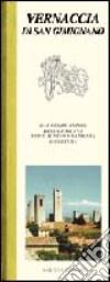 Vernaccia di San Gimignano dal cuore antico della Toscana, dove il vino è sapienza e cultura libro