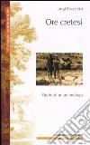 Ore cretesi. Diario di un archeologo libro