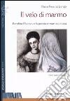 Il velo di marmo. Karolina Pavlova e la poesia romantica russa. Testo russo a fronte libro