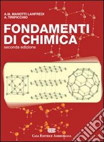 Fondamenti di chimica. Con esercizi libro di Manotti Lanfredi Anna M. - Tiripicchio Antonio