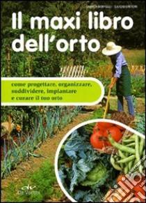 Il maxi libro dell'orto libro di Boffelli Enrica - Sirtori Guido