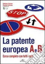 La patente europea. Corso completo con tutti i quiz libro