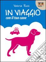 In viaggio con il tuo cane libro