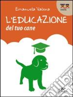 L'educazione del tuo cane libro