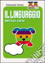Il linguaggio del tuo cane libro