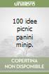 100 idee picnic panini minip. libro