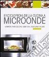 Enciclopedia della cucina a microonde libro
