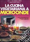 La cucina vegetariana a microonde libro