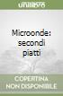 Microonde: secondi piatti libro
