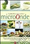 Il grande libro della cucina a microonde libro