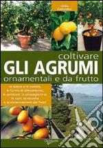 Coltivare gli agrumi ornamentali e da frutto libro