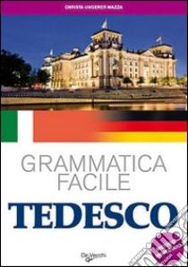 Tedesco. Grammatica facile libro