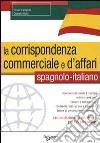 La corrispondenza commerciale e d'affari. Spagnolo-italiano