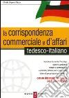 La corrispondenza commerciale e d'affari. Tedesco-italiano