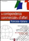La corrispondenza commerciale e d'affari francese-italiano libro