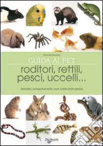 Il grande libro degli animali da compagnia libro for Rettili domestici