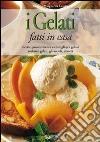 I gelati fatti in casa libro