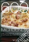 600 ricette con il forno a microonde libro
