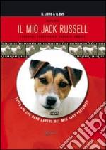 Il mio jack russell. Con DVD libro