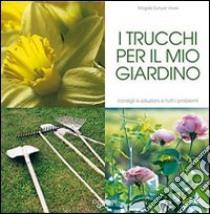I trucchi per il mio giardino libro di Sunyer Vives Magda