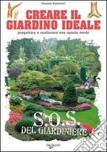 Creare il giardino ideale libro