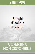 Funghi d'Italia e d'Europa libro di Chinery Michael; Buczacki Stefan; Attenborough D. (cur.)