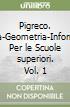 Pigreco. Algebra-Geometria-Informatica. Per le Scuole superiori libro