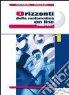 Orizzonti della matematica online. Ediz. compatta. Per le Scuole superiori. Con espansione online libro