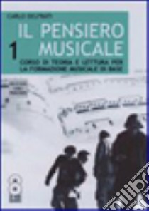 Il pensiero musicale. Per la Scuola media. Con CD Audio libro di Delfrati Carlo