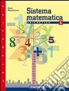 Sistema matematica. Aritmetica. Per la Scuola media libro