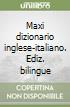 Maxi dizionario inglese-italiano