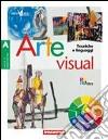 Arte visual. Con portfolio. Per la Scuola media. Con espansione online libro
