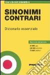 Sinonimi contrari. Dizionario essenziale. Con CD-ROM