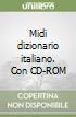 Midi dizionario italiano. Con CD-ROM