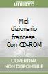 Midi dizionario francese. Con CD-ROM